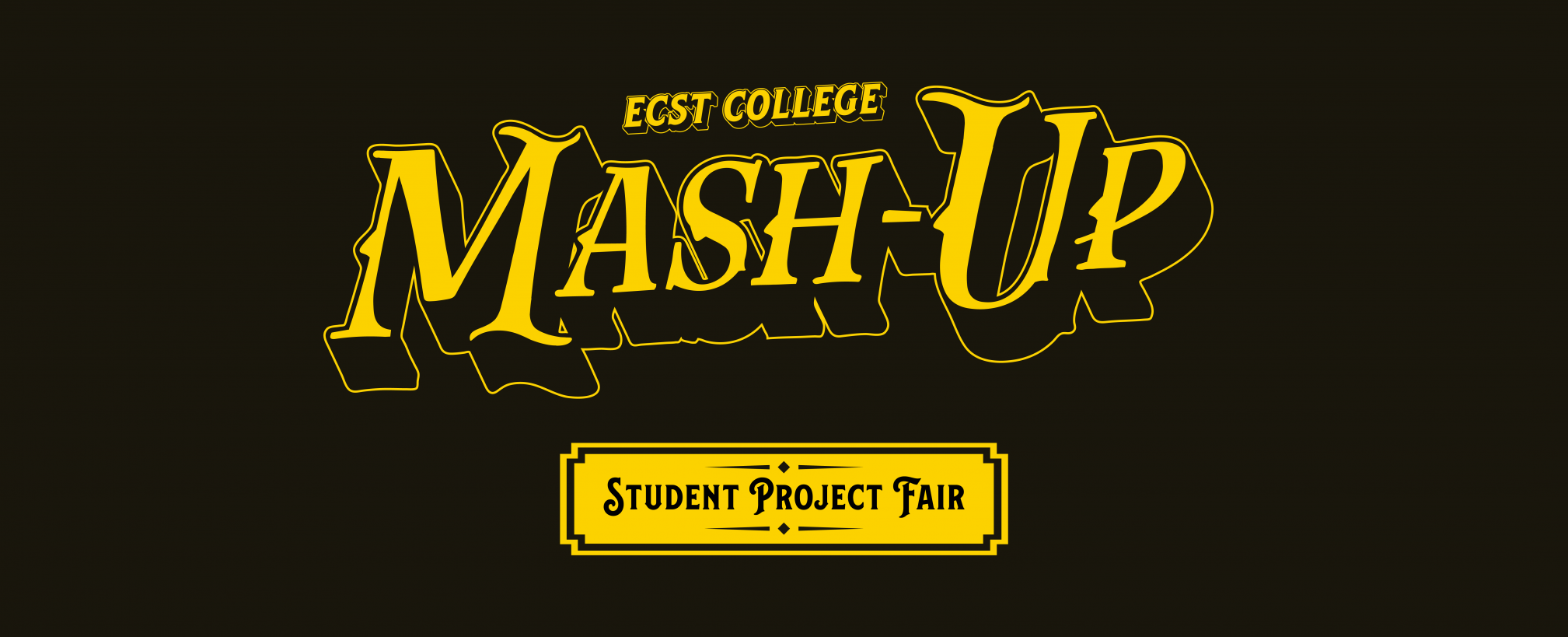 ECST MASH-UP: STUDENT PROJECT FAIR